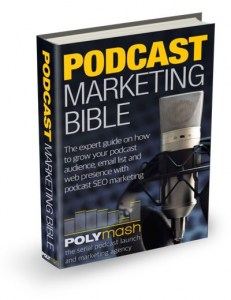 The Podcast Marketing Bible